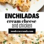 Cream cheese white chicken enchiladas.